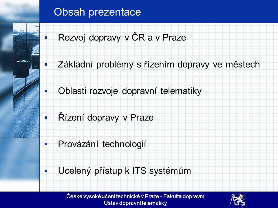 Obsah prezentace Rozvoj dopravy v ČR a v Praze