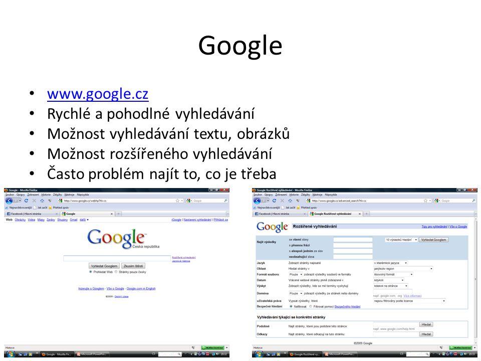 Google www.google.cz Rychlé a pohodlné vyhledávání