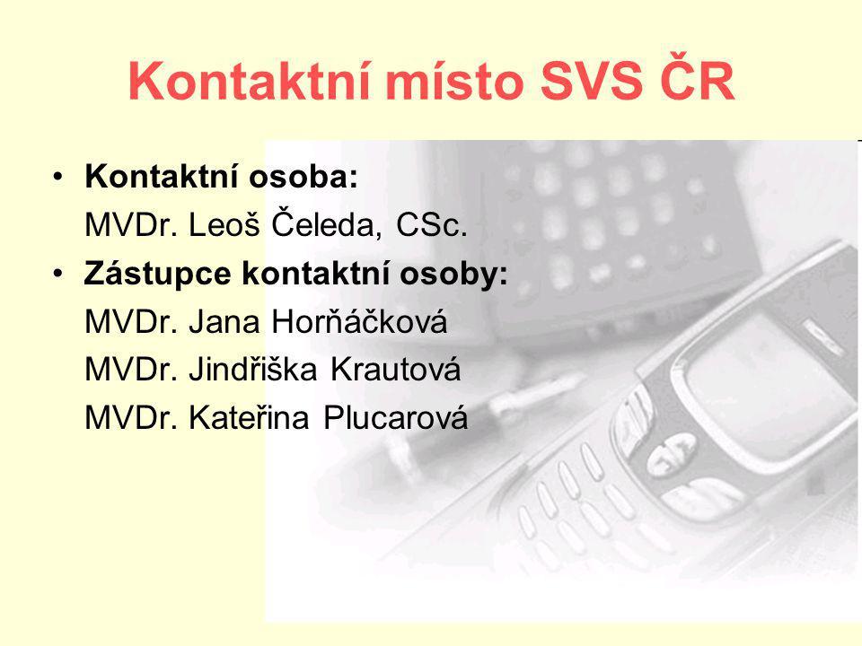 Kontaktní místo SVS ČR Kontaktní osoba: MVDr. Leoš Čeleda, CSc.