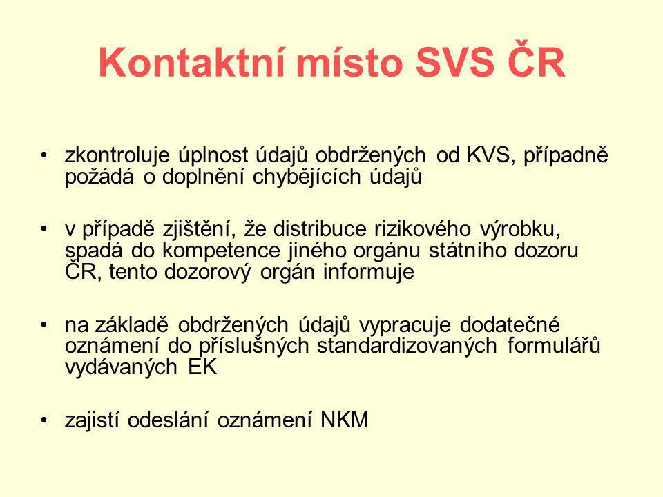 Kontaktní místo SVS ČR zkontroluje úplnost údajů obdržených od KVS, případně požádá o doplnění chybějících údajů.