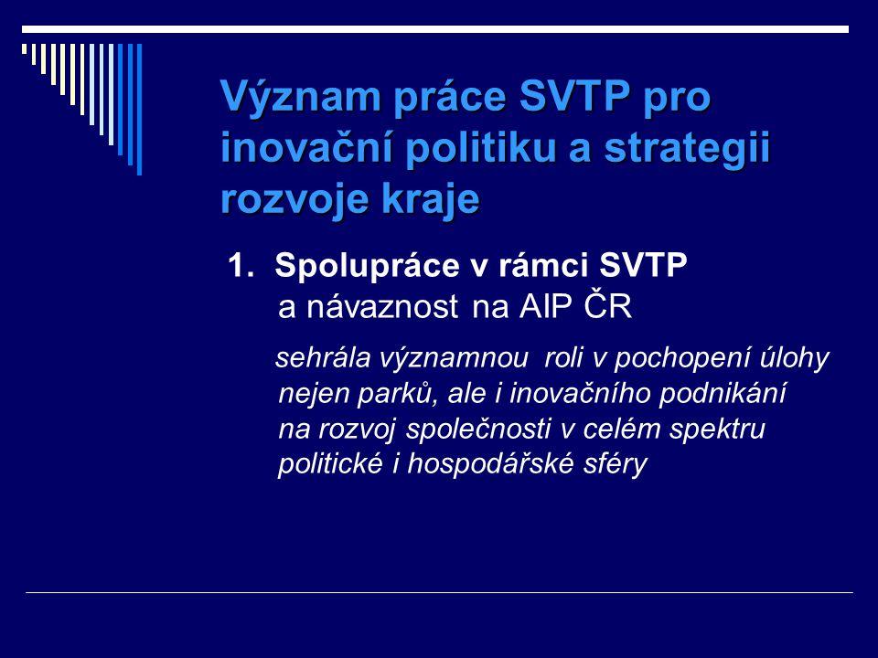 Význam práce SVTP pro inovační politiku a strategii rozvoje kraje