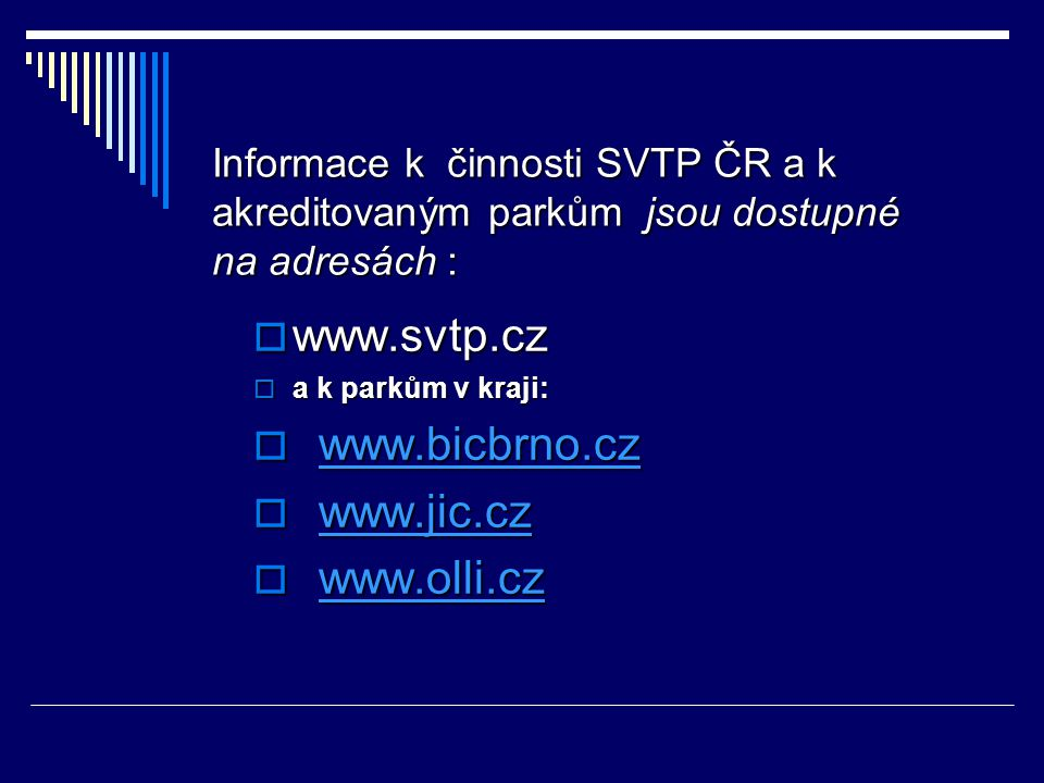 www.svtp.cz www.bicbrno.cz www.jic.cz www.olli.cz