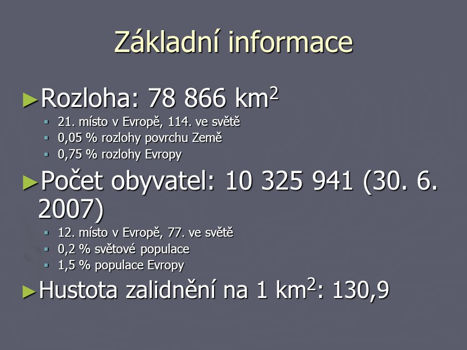 Základní informace Rozloha: 78 866 km2