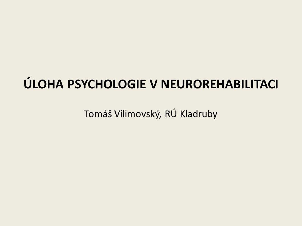 ÚLOHA PSYCHOLOGIE V NEUROREHABILITACI
