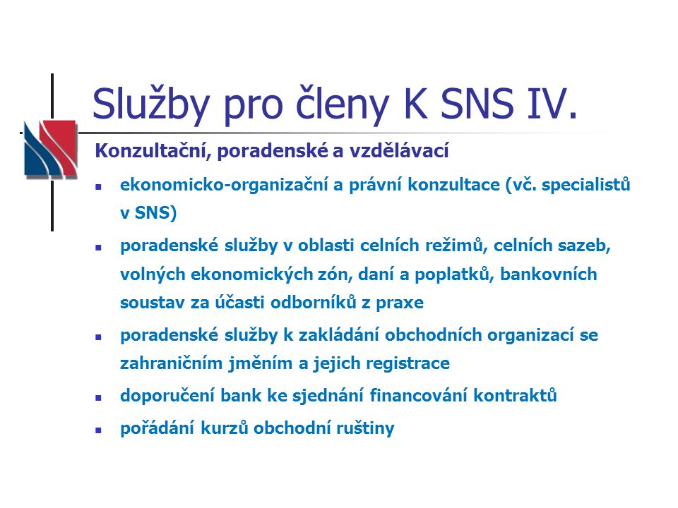 Služby pro členy K SNS IV.