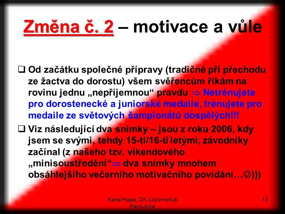 Změna č. 2 – motivace a vůle