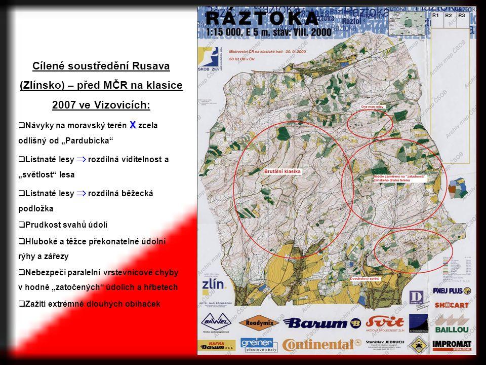 Cílené soustředění Rusava (Zlínsko) – před MČR na klasice 2007 ve Vizovicích: