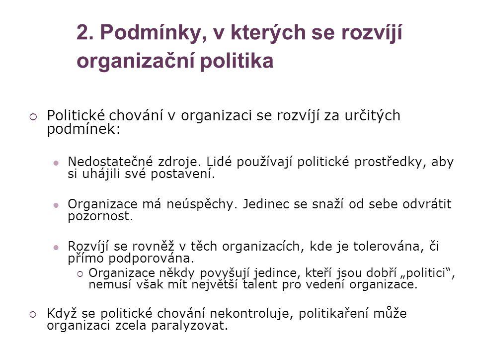 2. Podmínky, v kterých se rozvíjí organizační politika