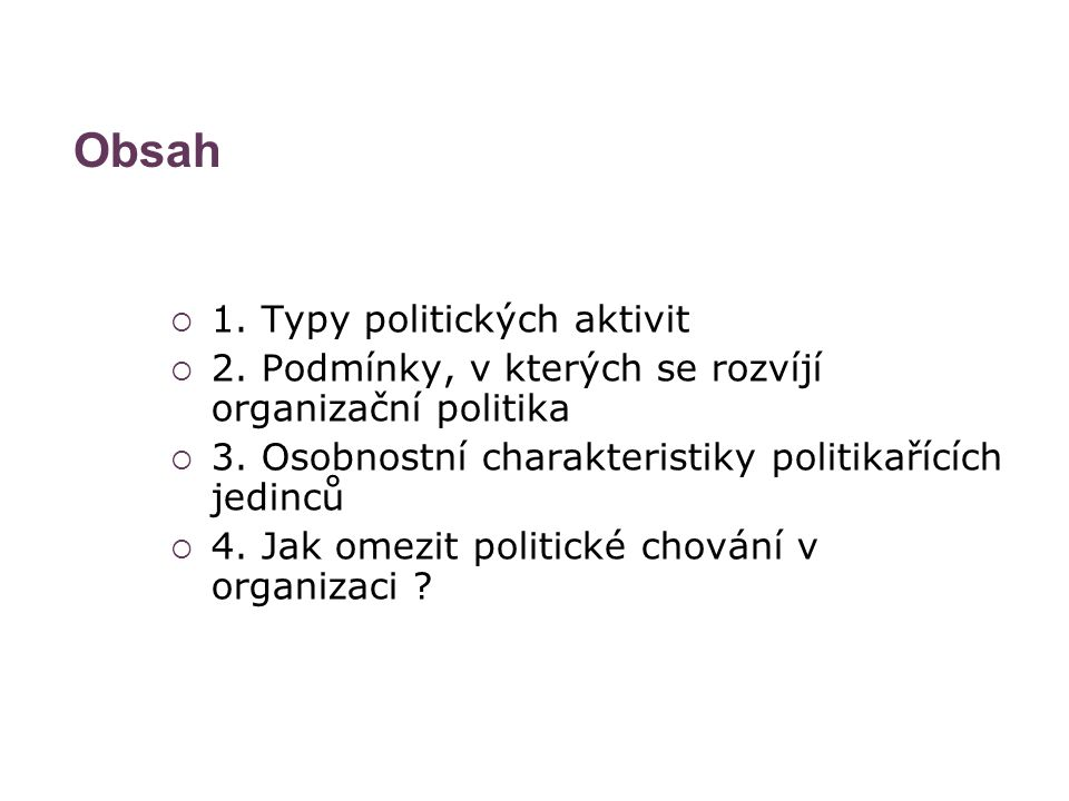 Obsah 1. Typy politických aktivit