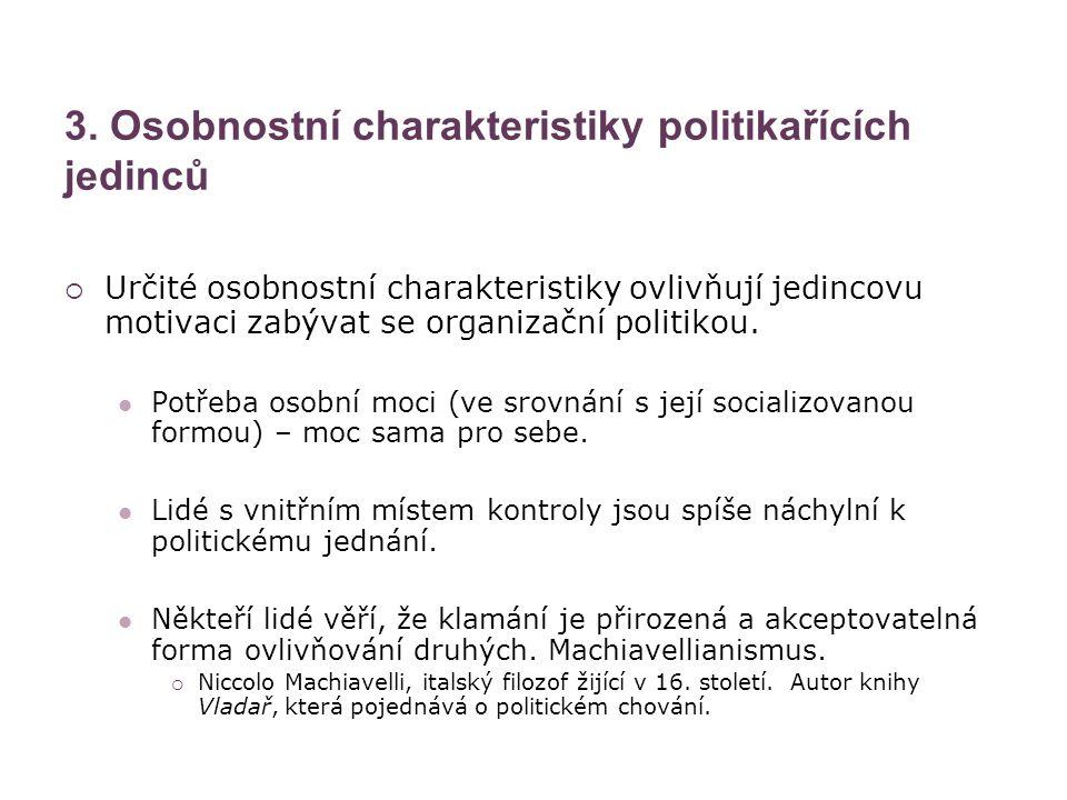 3. Osobnostní charakteristiky politikařících jedinců