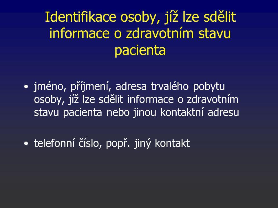 Identifikace osoby, jíž lze sdělit informace o zdravotním stavu pacienta