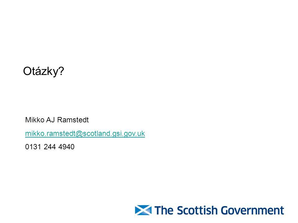 Otázky Mikko AJ Ramstedt mikko.ramstedt@scotland.gsi.gov.uk