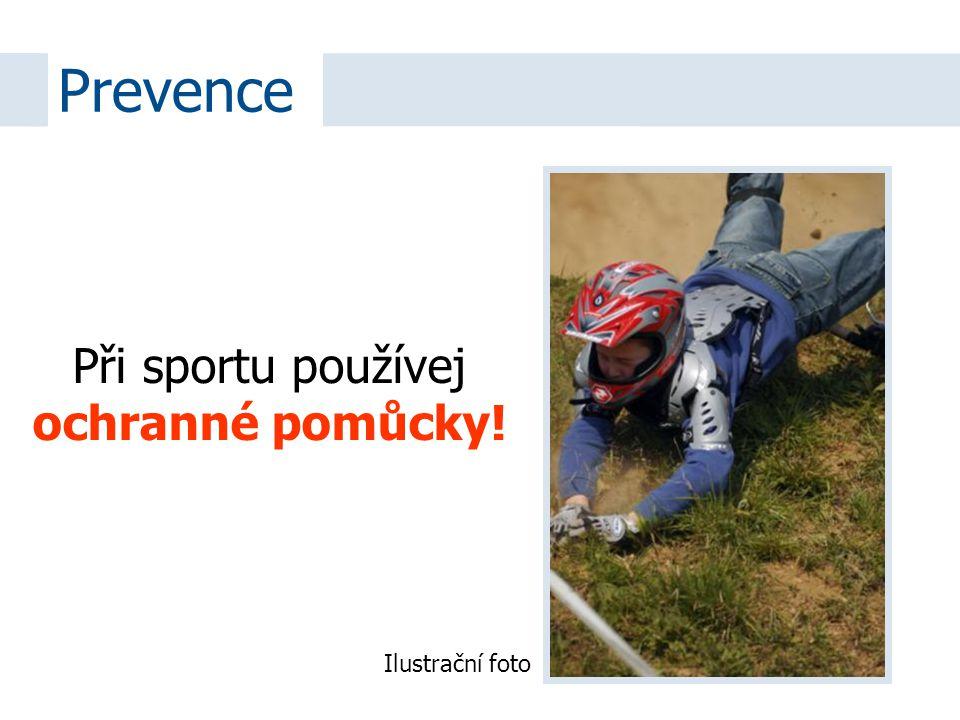 Při sportu používej ochranné pomůcky!