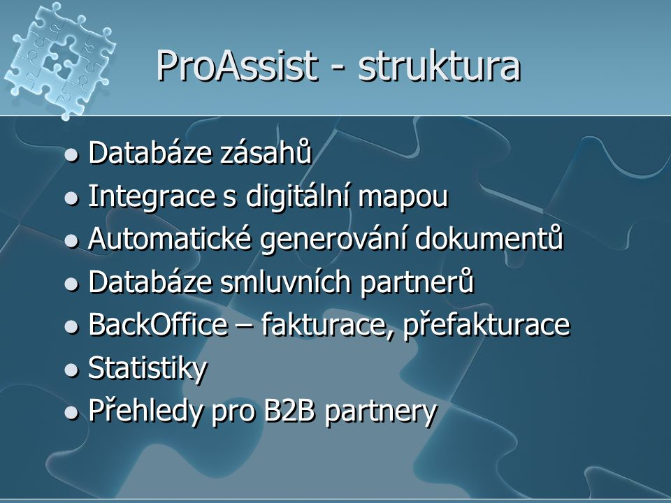 ProAssist - struktura Databáze zásahů Integrace s digitální mapou