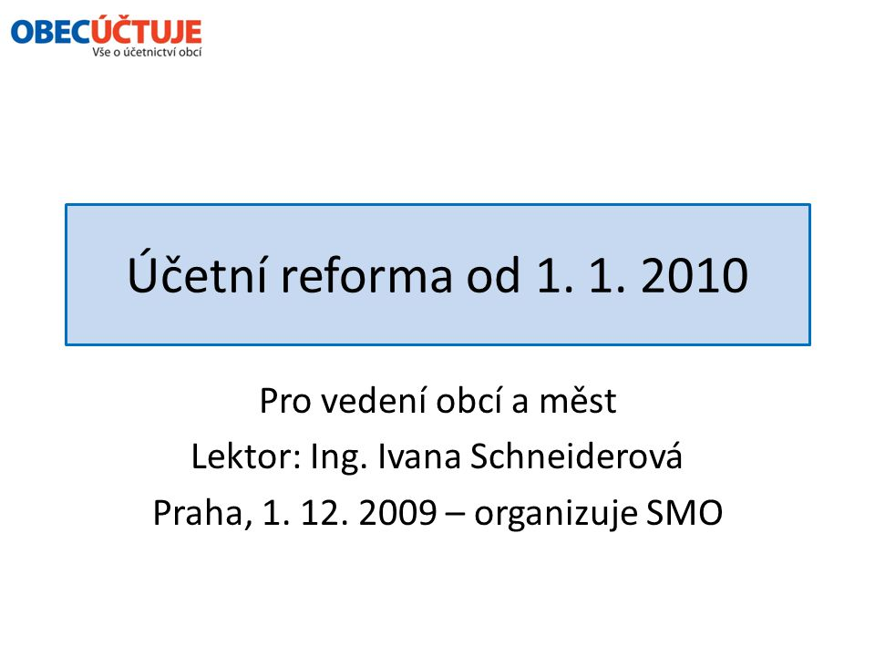 Lektor: Ing. Ivana Schneiderová
