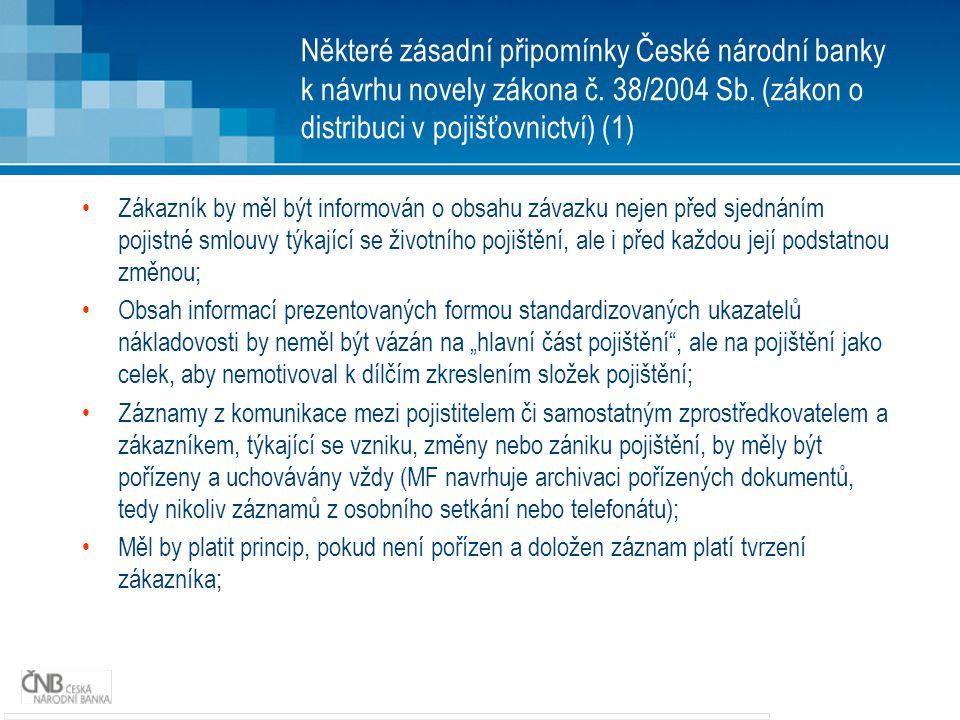 Některé zásadní připomínky České národní banky k návrhu novely zákona č. 38/2004 Sb. (zákon o distribuci v pojišťovnictví) (1)