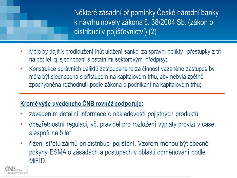 Některé zásadní připomínky České národní banky k návrhu novely zákona č. 38/2004 Sb. (zákon o distribuci v pojišťovnictví) (2)