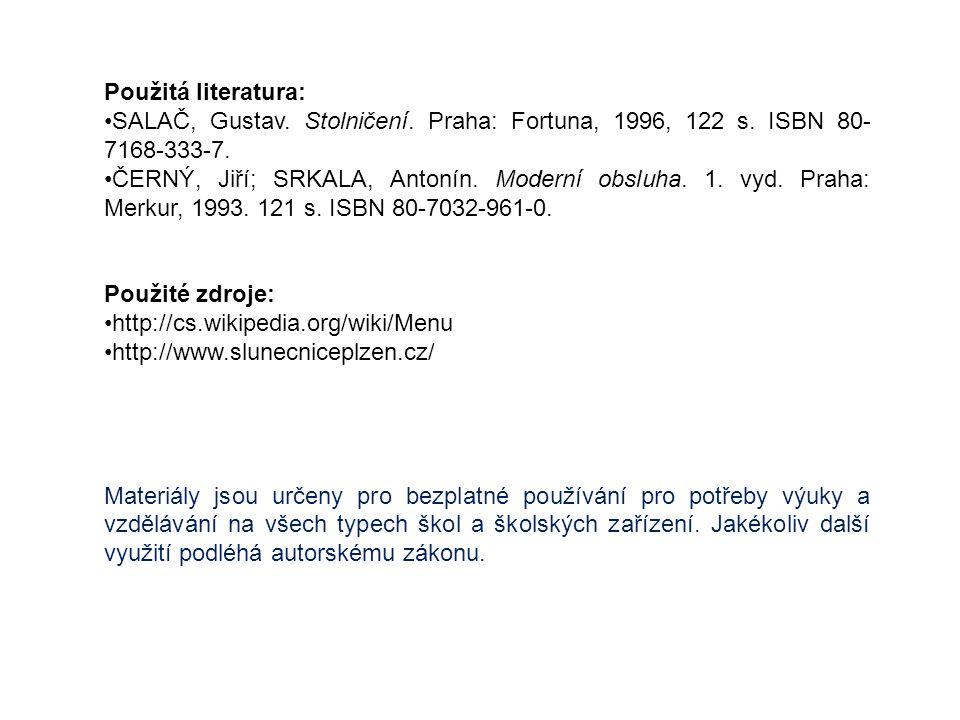 Použitá literatura: SALAČ, Gustav. Stolničení. Praha: Fortuna, 1996, 122 s. ISBN 80-7168-333-7.