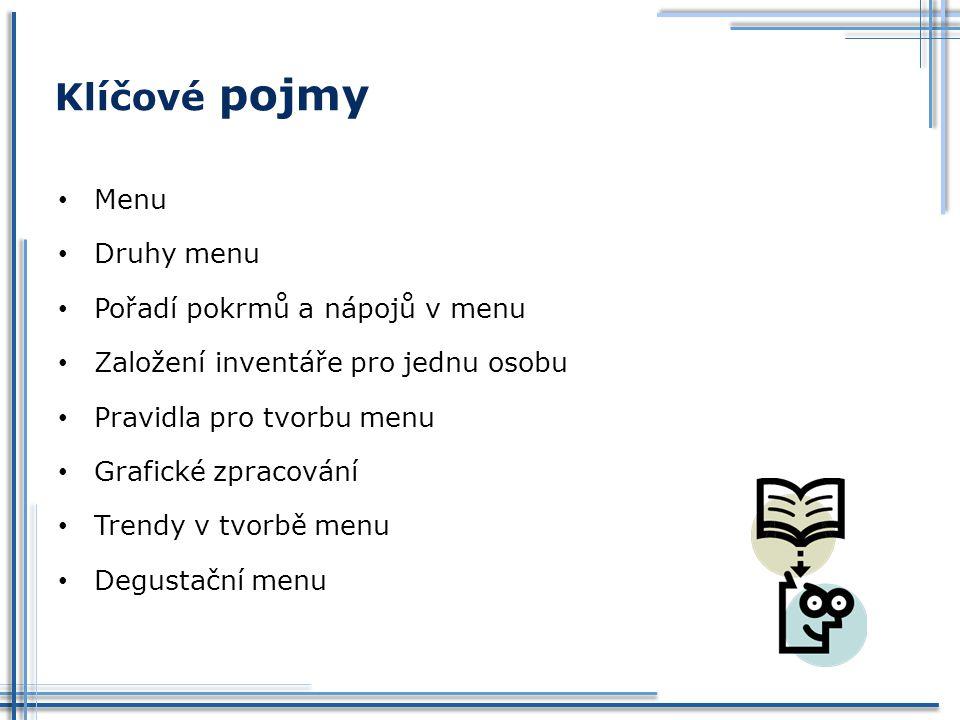 Klíčové pojmy Menu Druhy menu Pořadí pokrmů a nápojů v menu