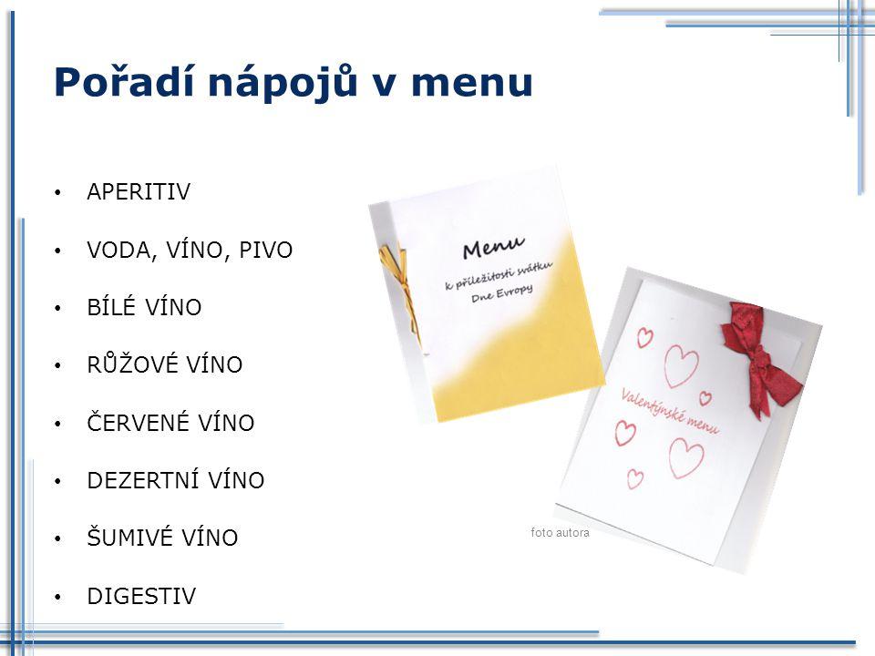 Pořadí nápojů v menu APERITIV VODA, VÍNO, PIVO BÍLÉ VÍNO RŮŽOVÉ VÍNO