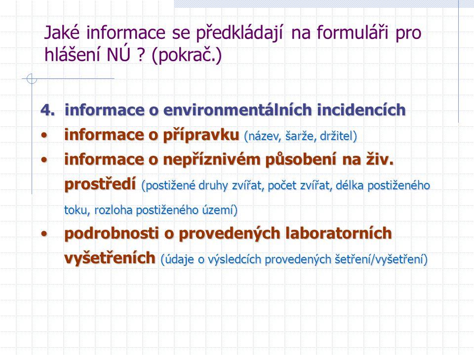 Jaké informace se předkládají na formuláři pro hlášení NÚ (pokrač.)