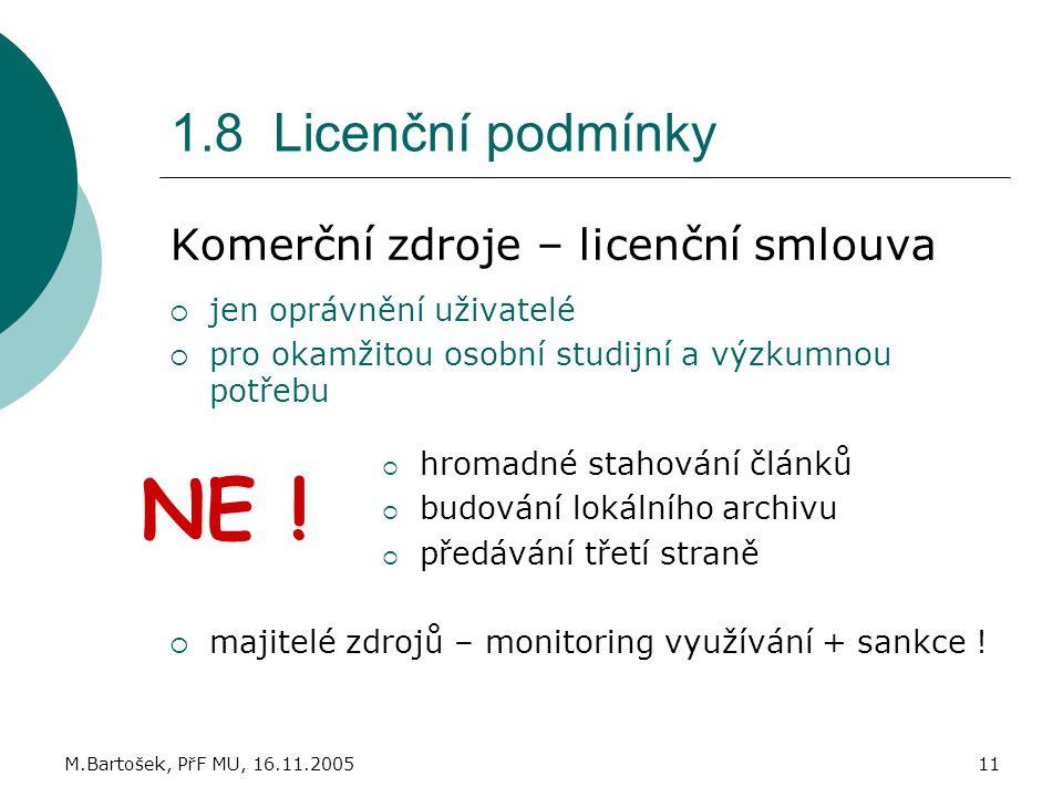 NE ! 1.8 Licenční podmínky Komerční zdroje – licenční smlouva