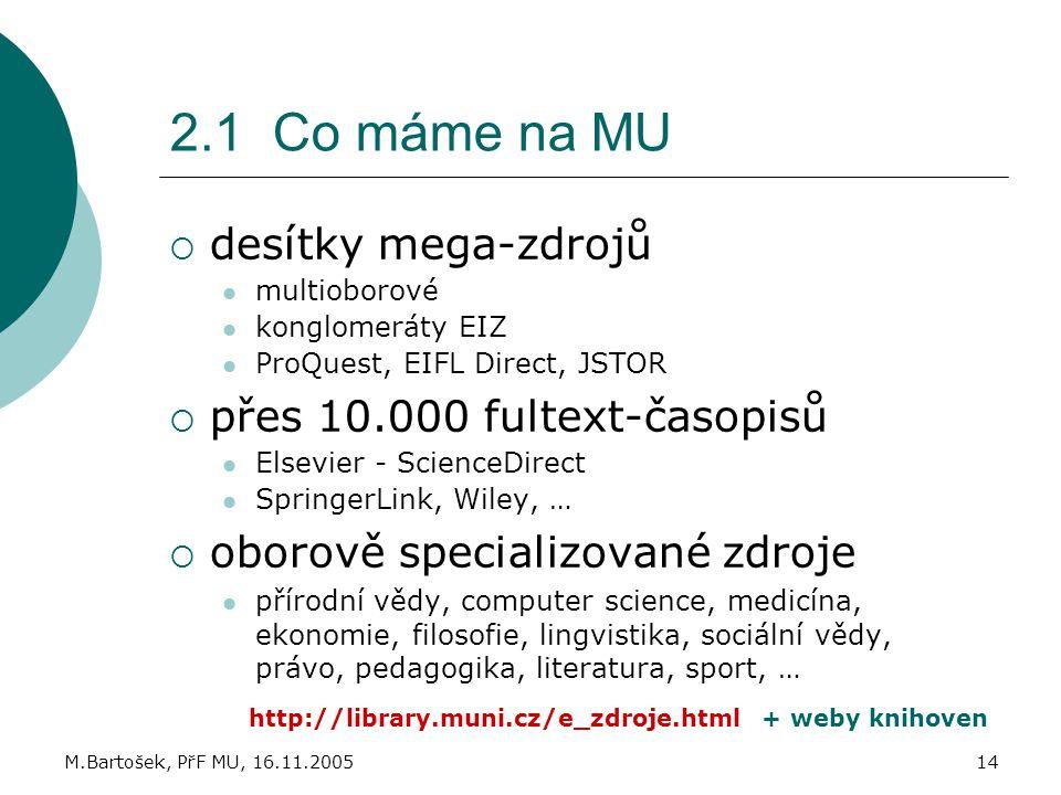 2.1 Co máme na MU desítky mega-zdrojů přes 10.000 fultext-časopisů