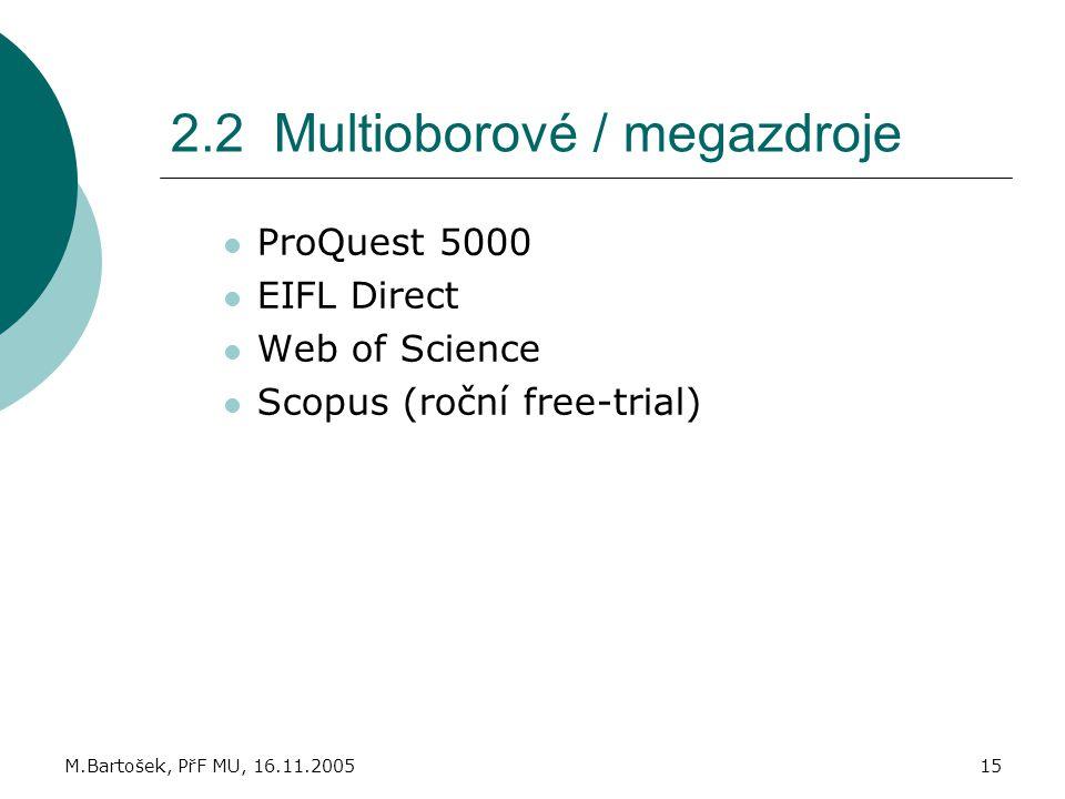 2.2 Multioborové / megazdroje
