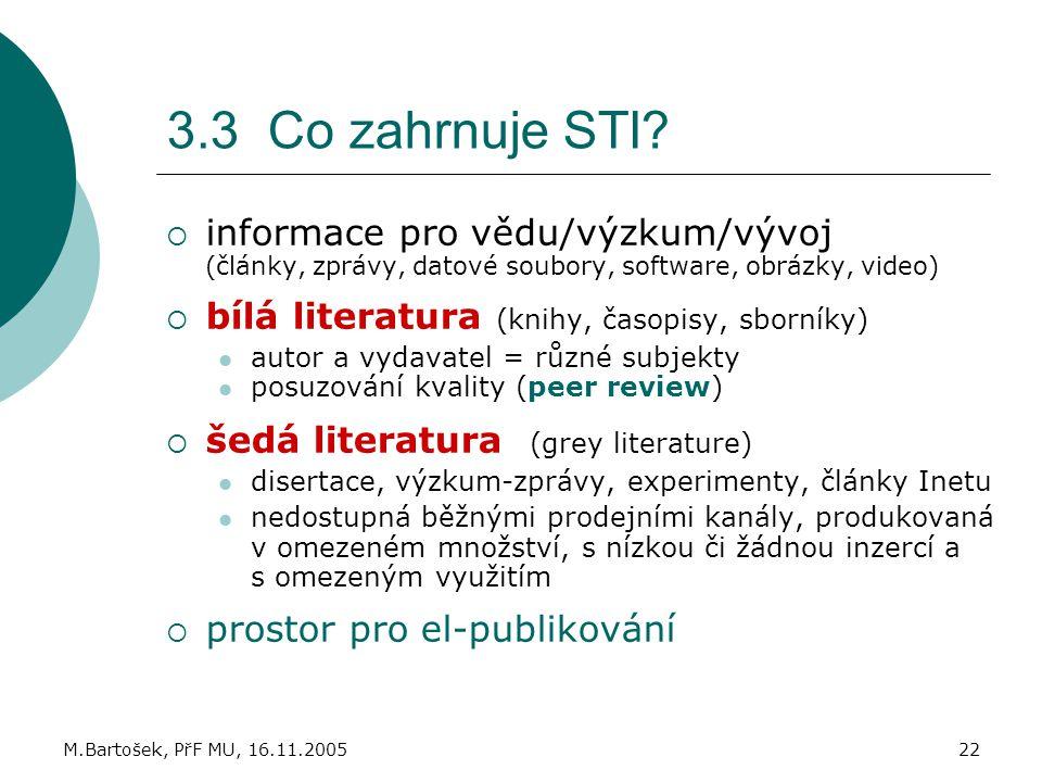 3.3 Co zahrnuje STI informace pro vědu/výzkum/vývoj (články, zprávy, datové soubory, software, obrázky, video)