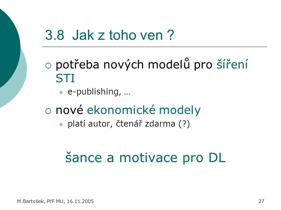 šance a motivace pro DL 3.8 Jak z toho ven