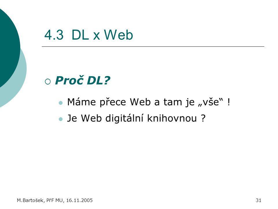 """4.3 DL x Web Proč DL Máme přece Web a tam je """"vše !"""
