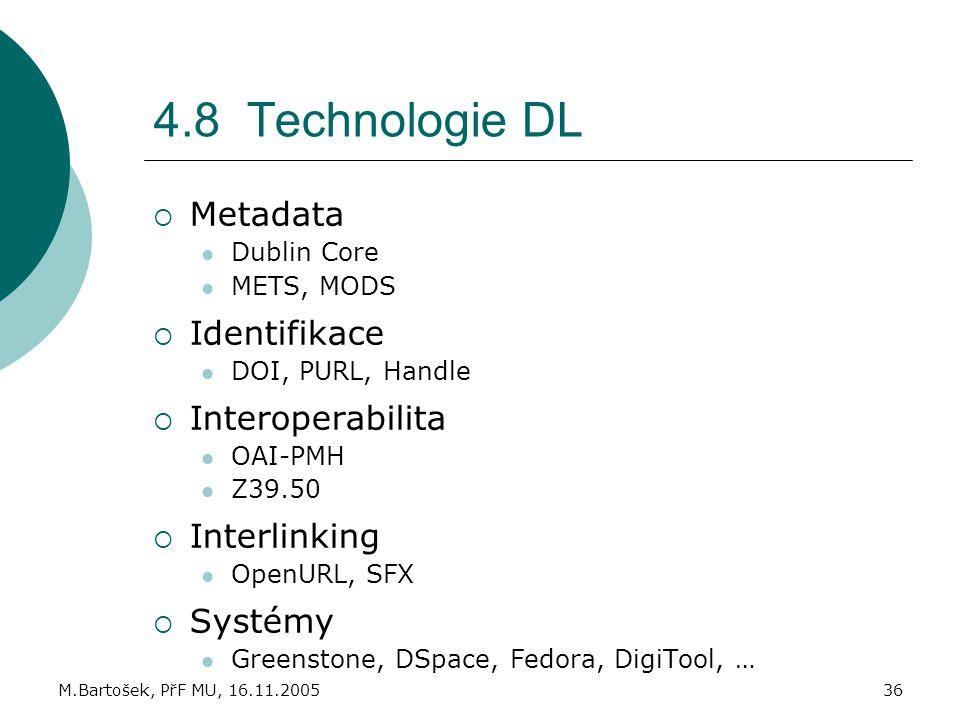 4.8 Technologie DL Metadata Identifikace Interoperabilita Interlinking