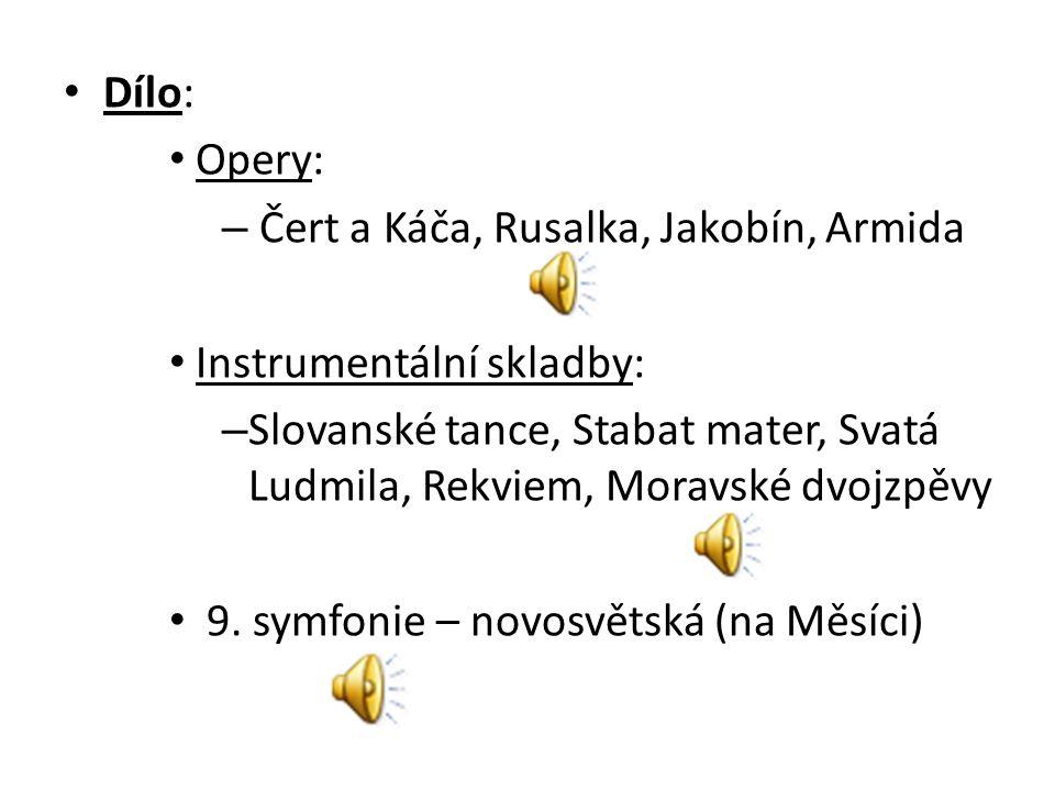 Dílo: Opery: Čert a Káča, Rusalka, Jakobín, Armida. Instrumentální skladby: