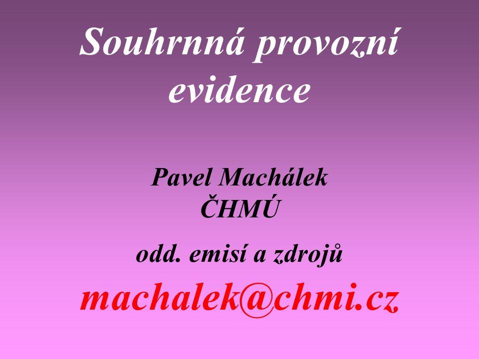 Souhrnná provozní evidence Pavel Machálek ČHMÚ odd