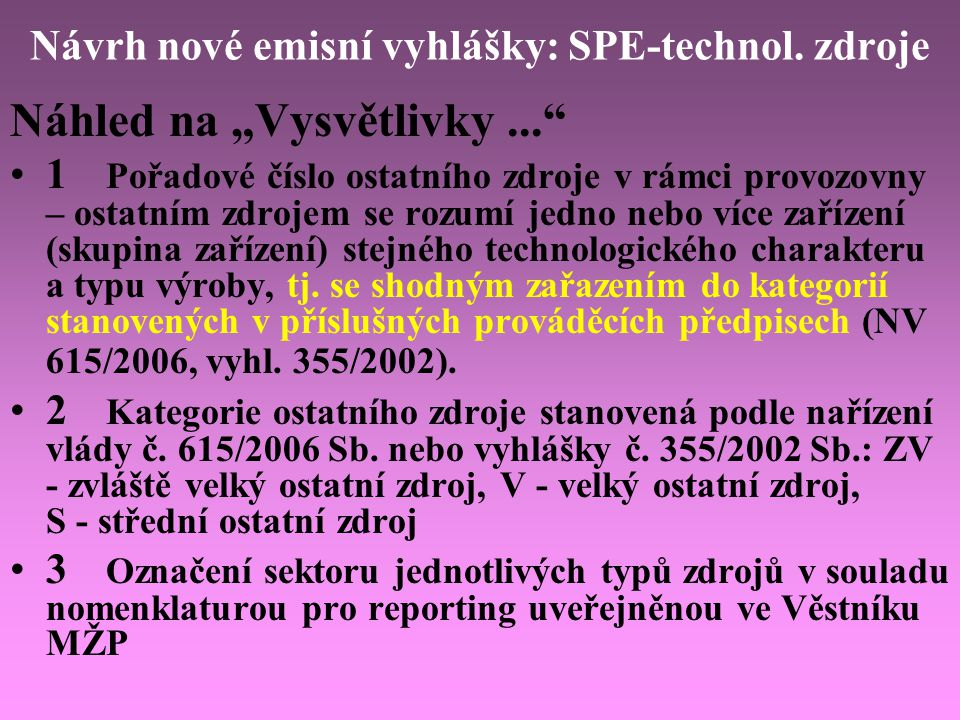 Návrh nové emisní vyhlášky: SPE-technol. zdroje