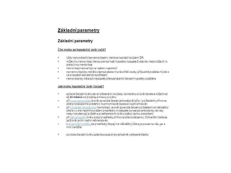 Základní parametry Čím mohu za hypoteční úvěr ručit