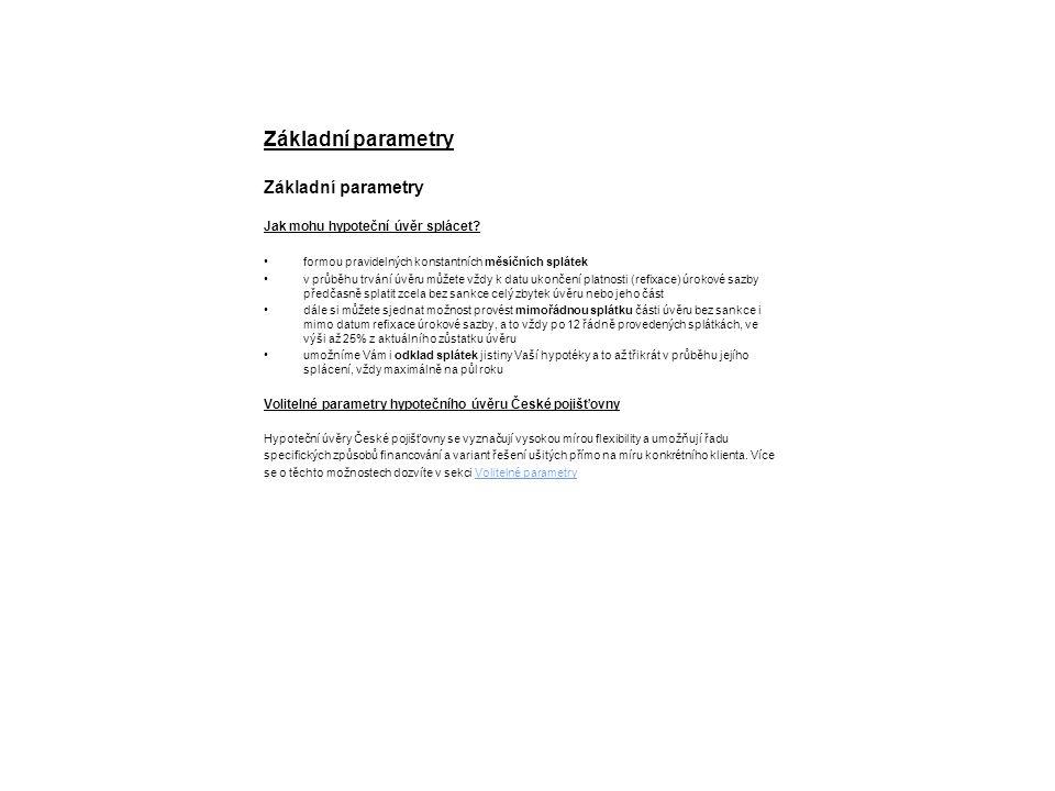 Základní parametry Jak mohu hypoteční úvěr splácet