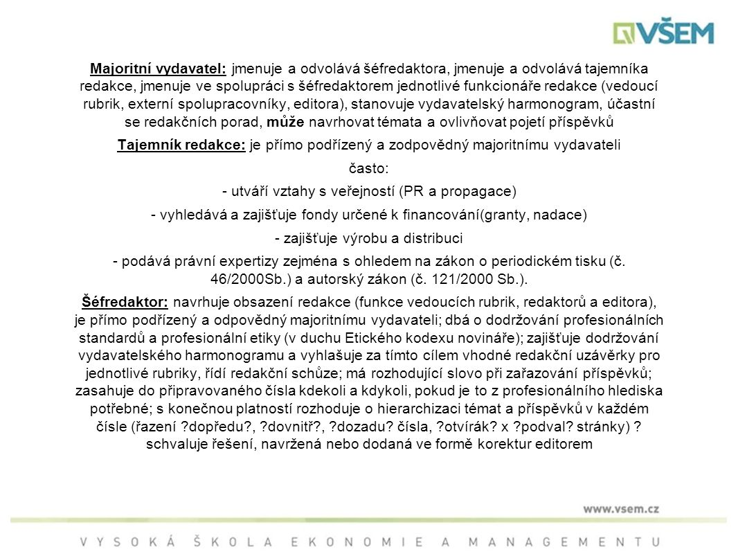- utváří vztahy s veřejností (PR a propagace)
