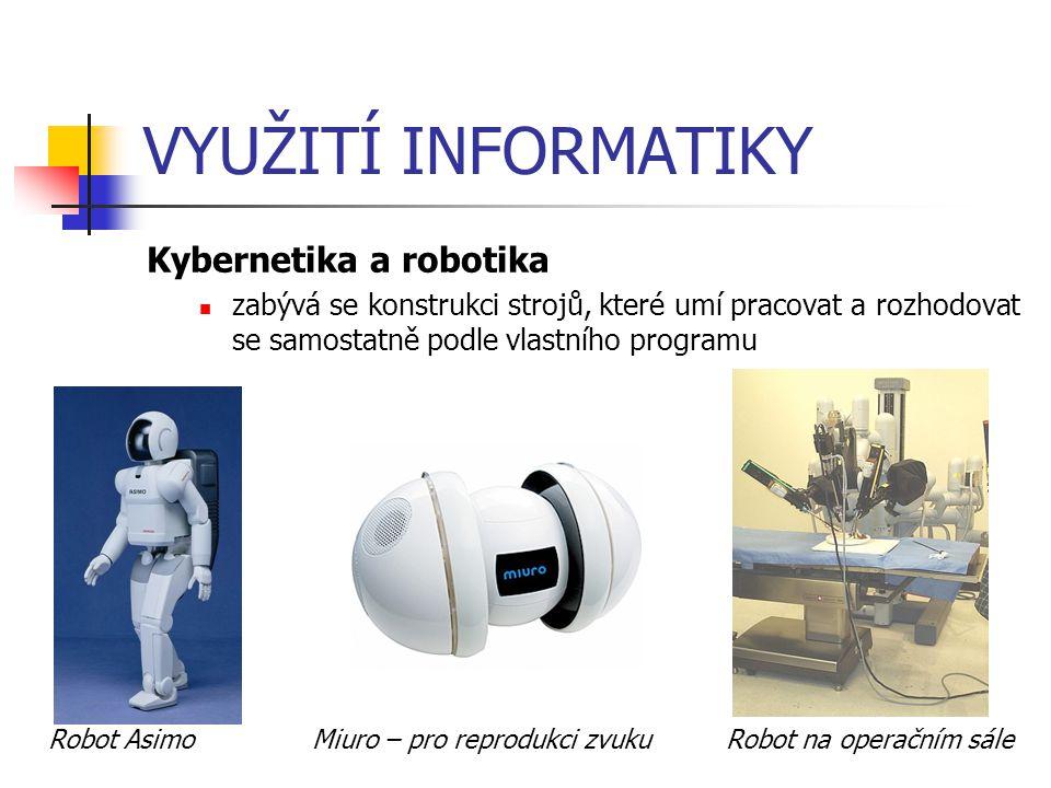 VYUŽITÍ INFORMATIKY Kybernetika a robotika