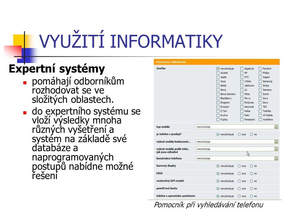 VYUŽITÍ INFORMATIKY Expertní systémy