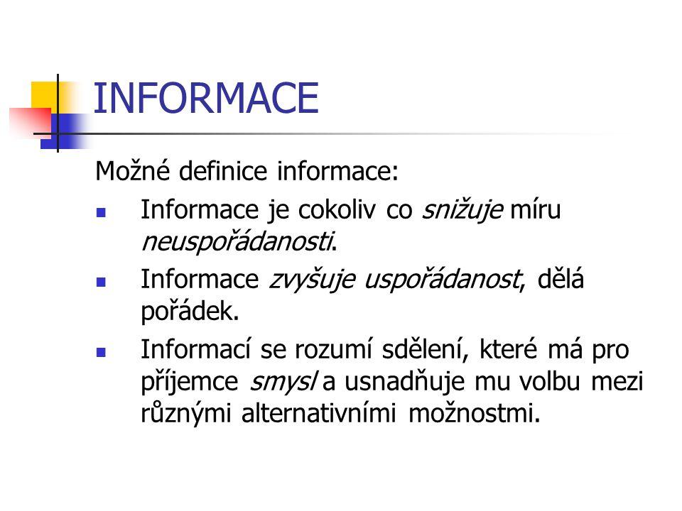 INFORMACE Možné definice informace: