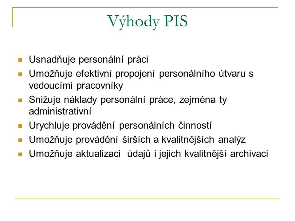 Výhody PIS Usnadňuje personální práci