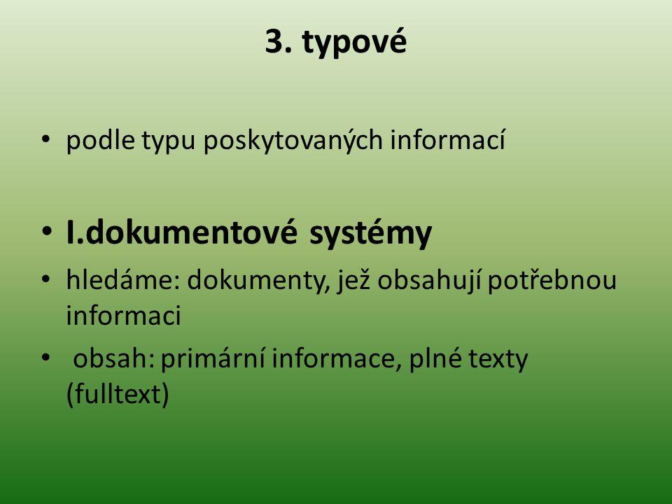 3. typové I.dokumentové systémy podle typu poskytovaných informací