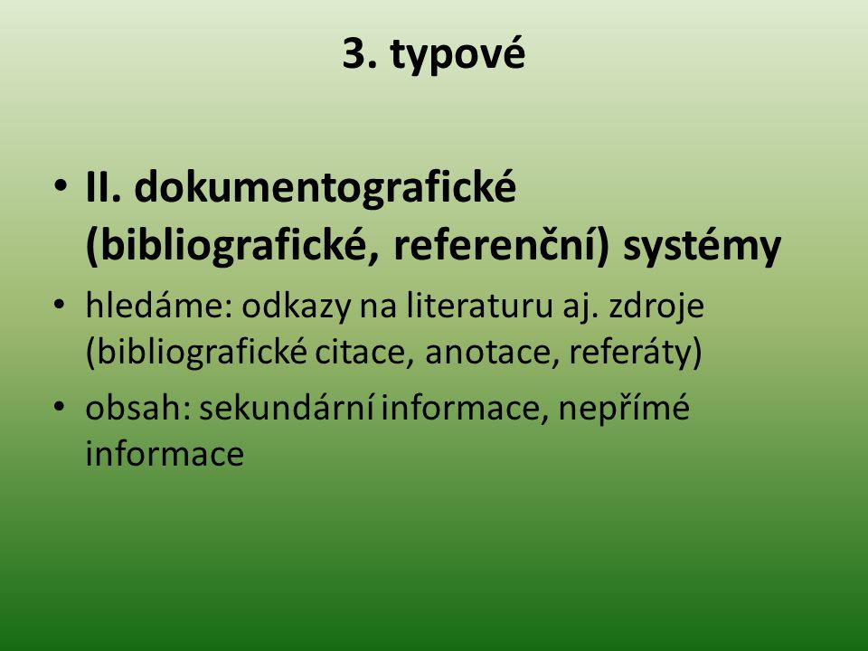 II. dokumentografické (bibliografické, referenční) systémy