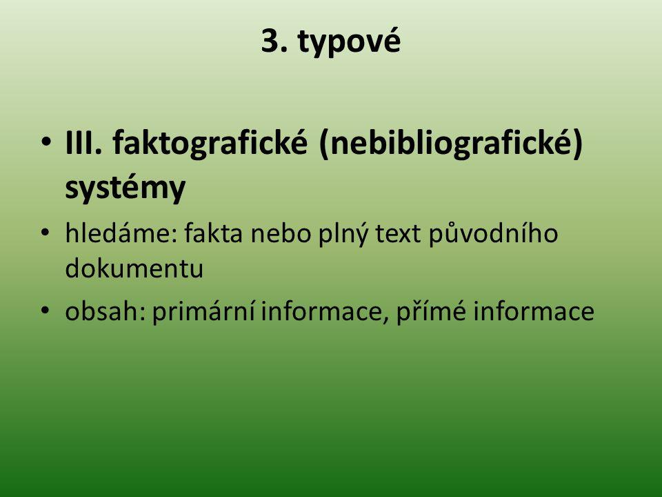 III. faktografické (nebibliografické) systémy