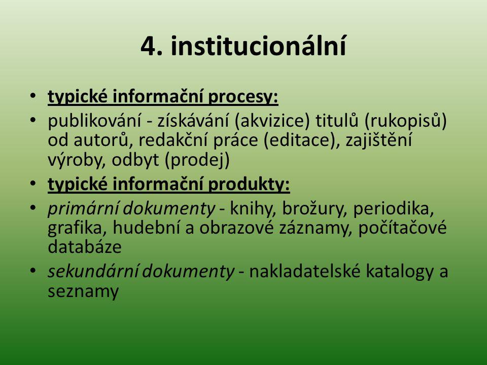 4. institucionální typické informační procesy: