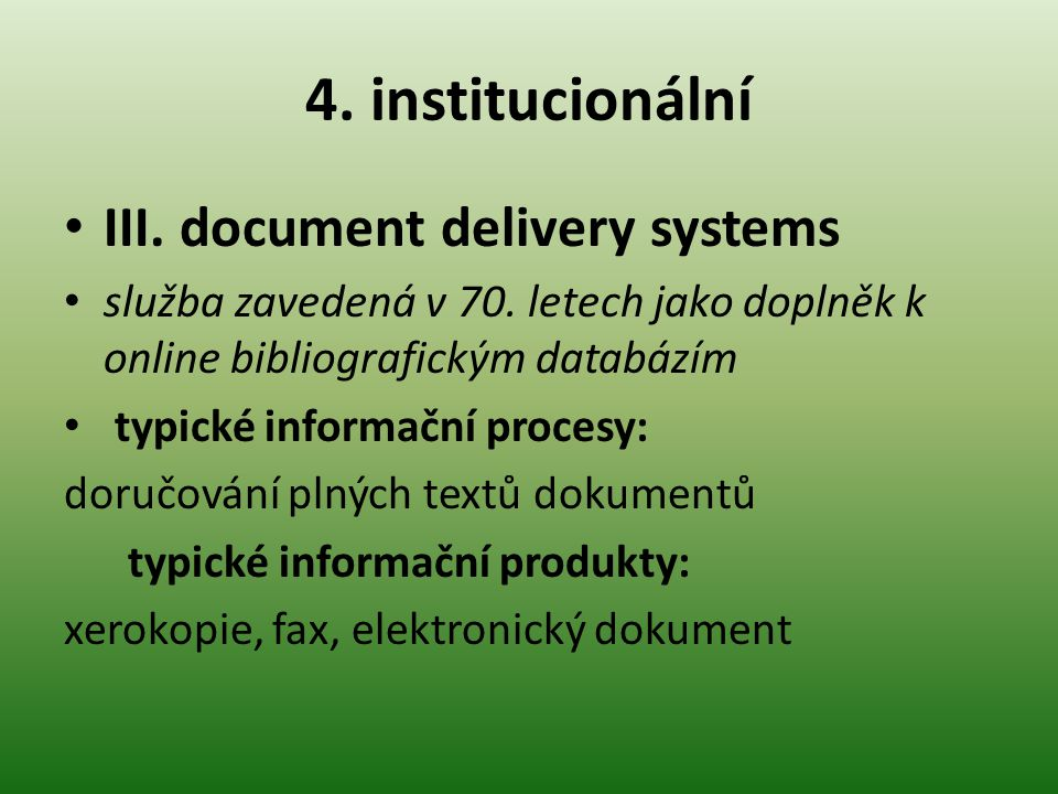 4. institucionální III. document delivery systems