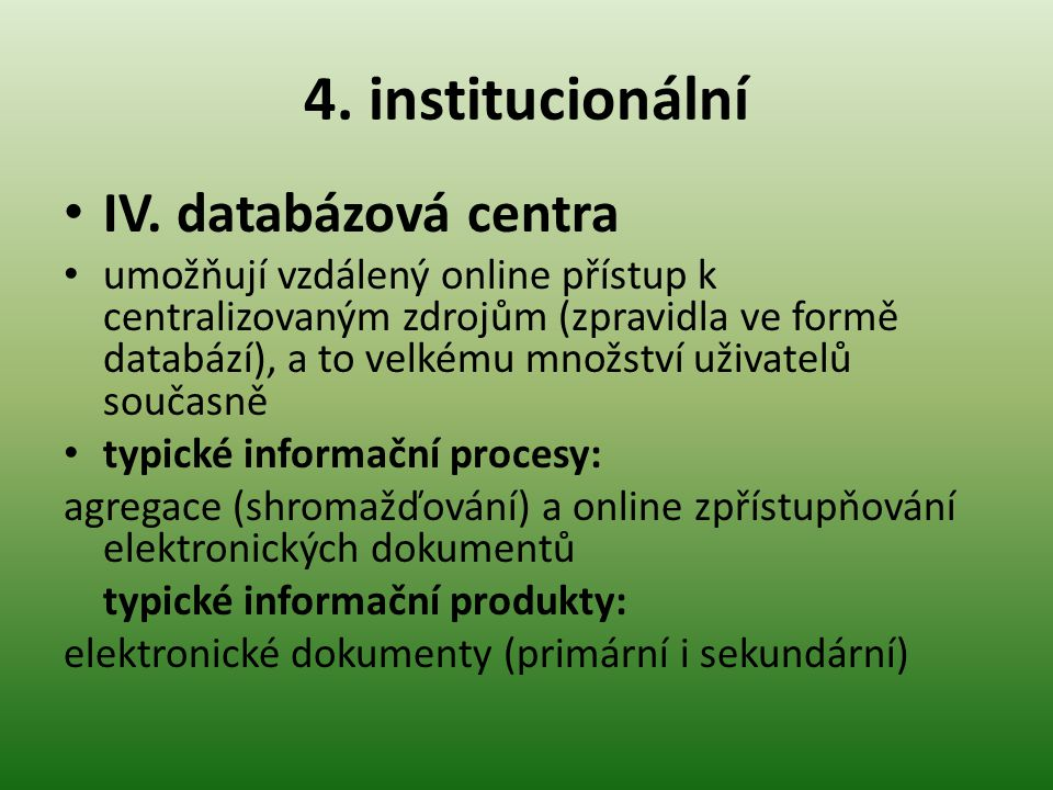 4. institucionální IV. databázová centra