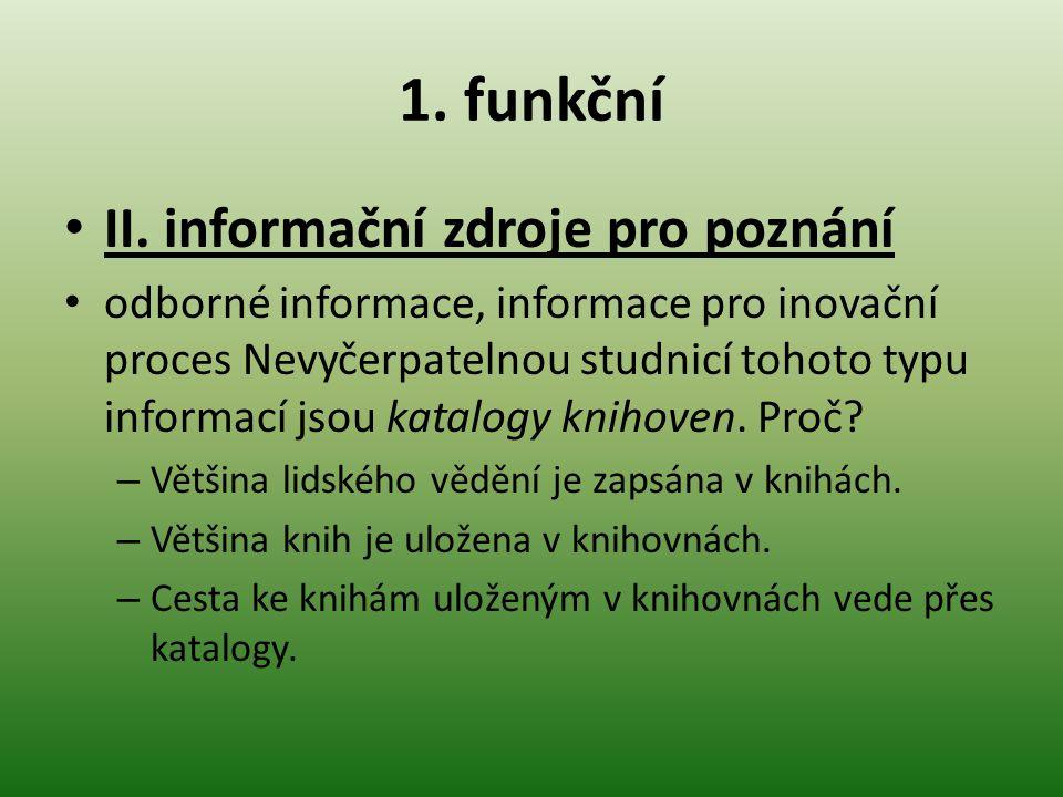 1. funkční II. informační zdroje pro poznání