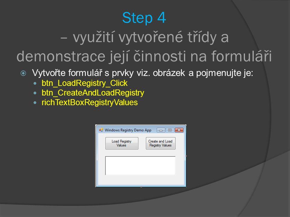 Step 4 – využití vytvořené třídy a demonstrace její činnosti na formuláři